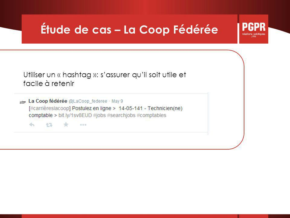 Étude de cas – La Coop Fédérée Utiliser un « hashtag »: s'assurer qu'il soit utile et facile à retenir