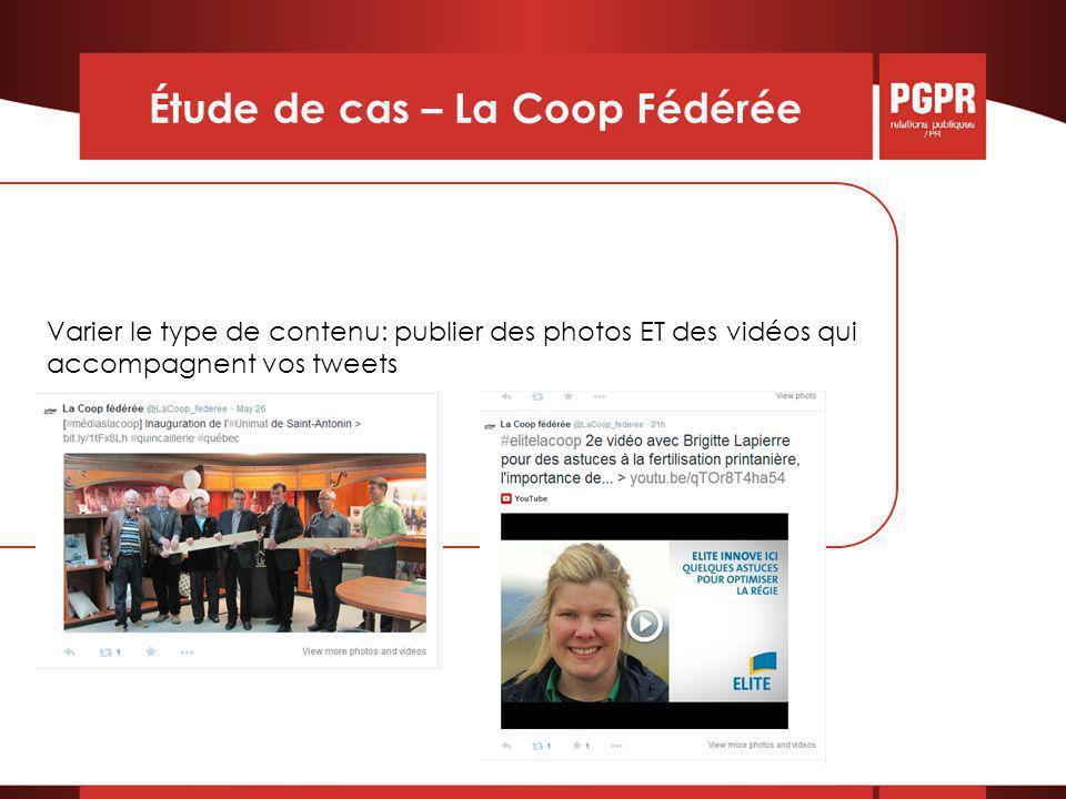 Étude de cas – La Coop Fédérée Varier le type de contenu: publier des photos ET des vidéos qui accompagnent vos tweets