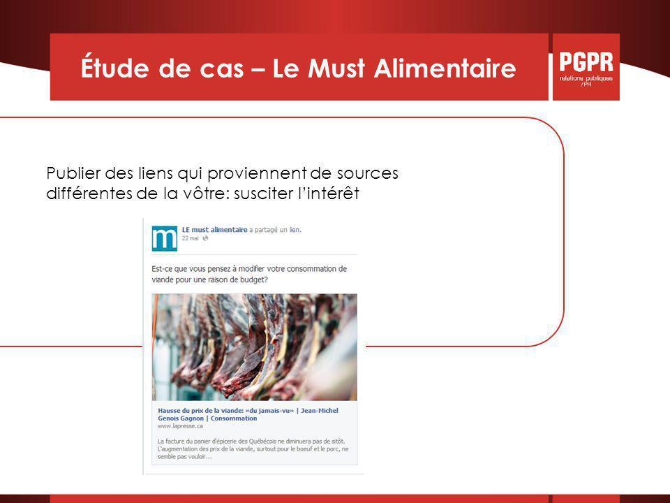 Étude de cas – Le Must Alimentaire Publier des liens qui proviennent de sources différentes de la vôtre: susciter l'intérêt