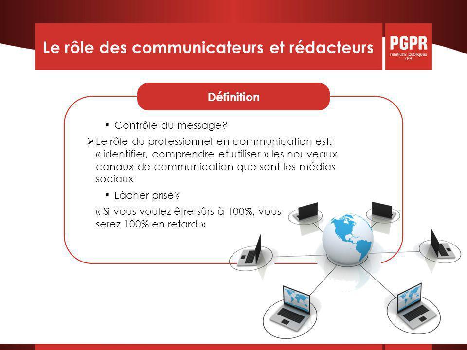 Le rôle des communicateurs et rédacteurs  Contrôle du message.