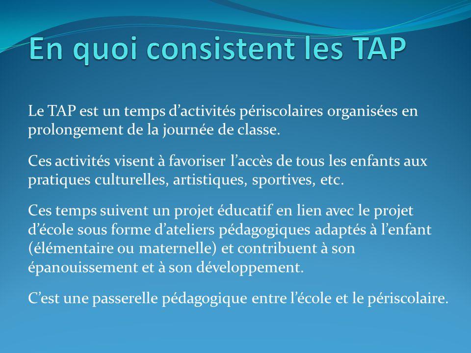 Le TAP est un temps d'activités périscolaires organisées en prolongement de la journée de classe. Ces activités visent à favoriser l'accès de tous les