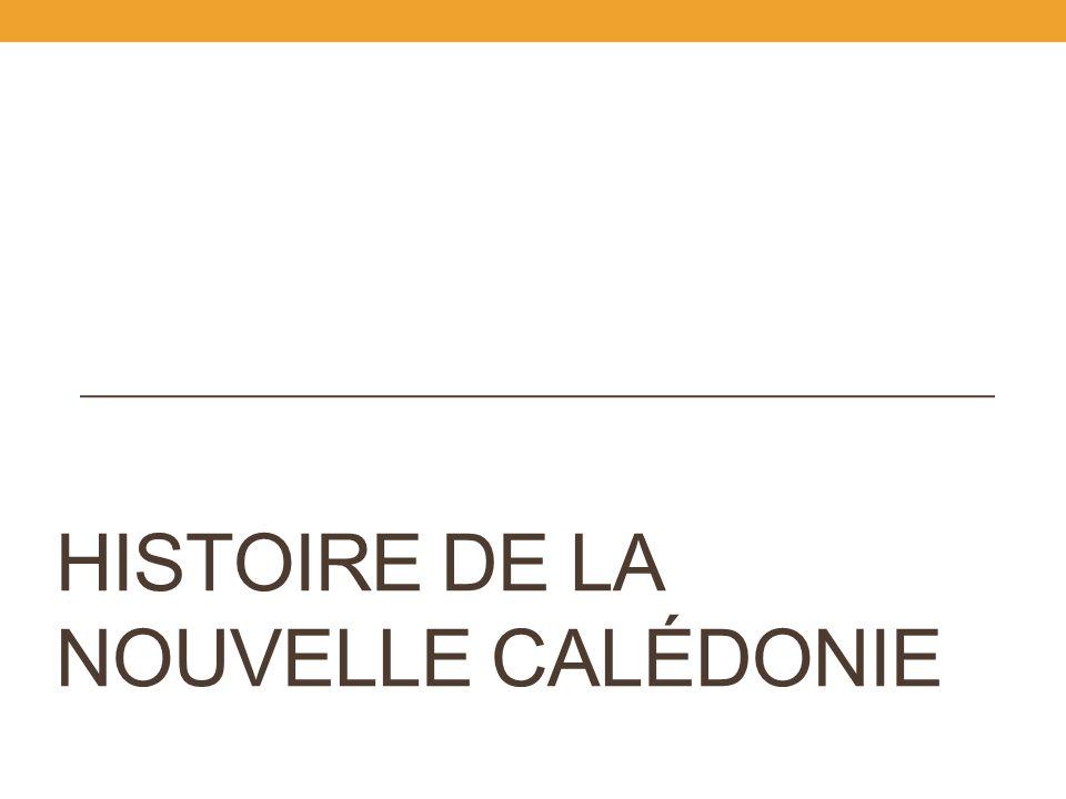 HISTOIRE DE LA NOUVELLE CALÉDONIE