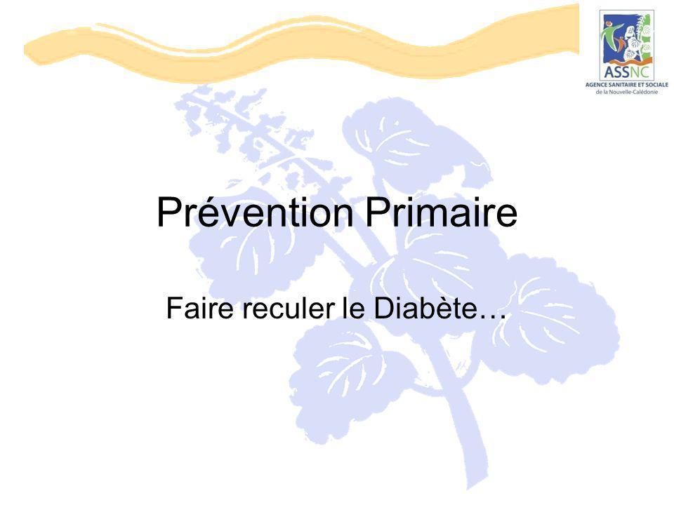 Prévention Primaire Faire reculer le Diabète…