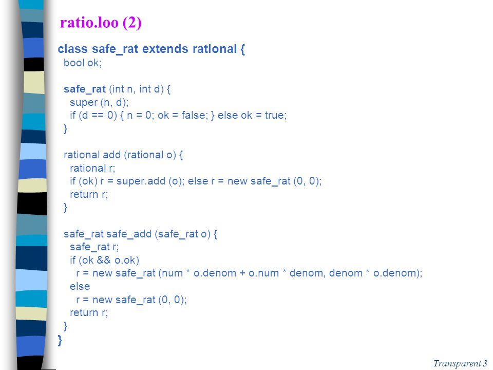 Transparent 2 ratio.loo (1) extern int printf (string,...); class rational { int num, denom; rational (int n, int d) { num = n; denom = d; } void prin