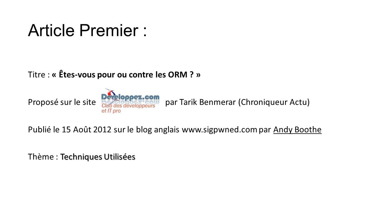 Article Premier : Titre : « Êtes-vous pour ou contre les ORM ? » Proposé sur le site par Tarik Benmerar (Chroniqueur Actu) Publié le 15 Août 2012 sur