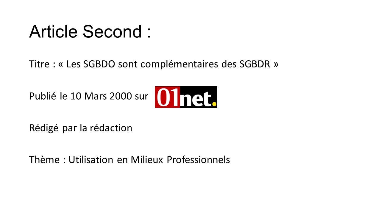 Article Second : Titre : « Les SGBDO sont complémentaires des SGBDR » Publié le 10 Mars 2000 sur Rédigé par la rédaction Thème : Utilisation en Milieu
