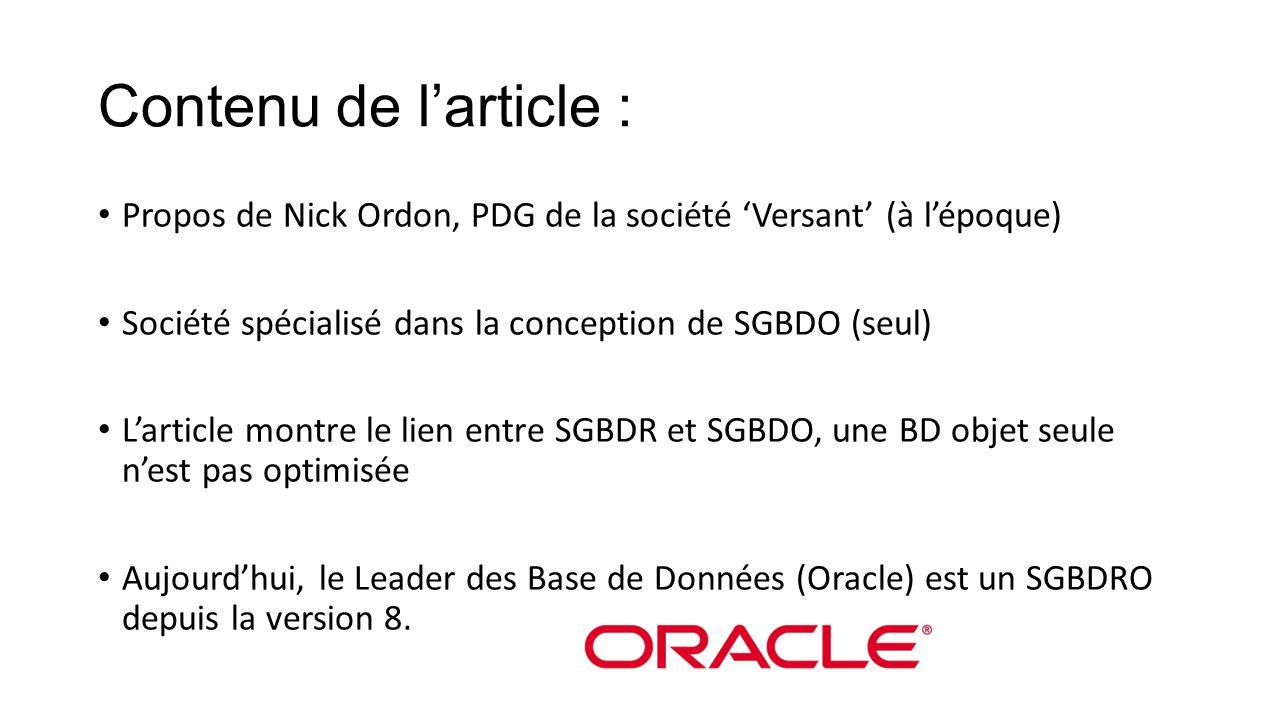 Contenu de l'article : Propos de Nick Ordon, PDG de la société 'Versant' (à l'époque) Société spécialisé dans la conception de SGBDO (seul) L'article