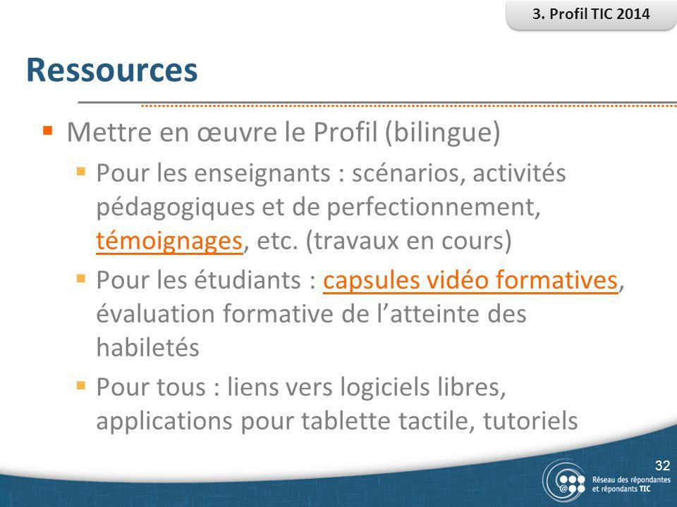 Ressources  Mettre en œuvre le Profil (bilingue)  Pour les enseignants : scénarios, activités pédagogiques et de perfectionnement, témoignages, etc.