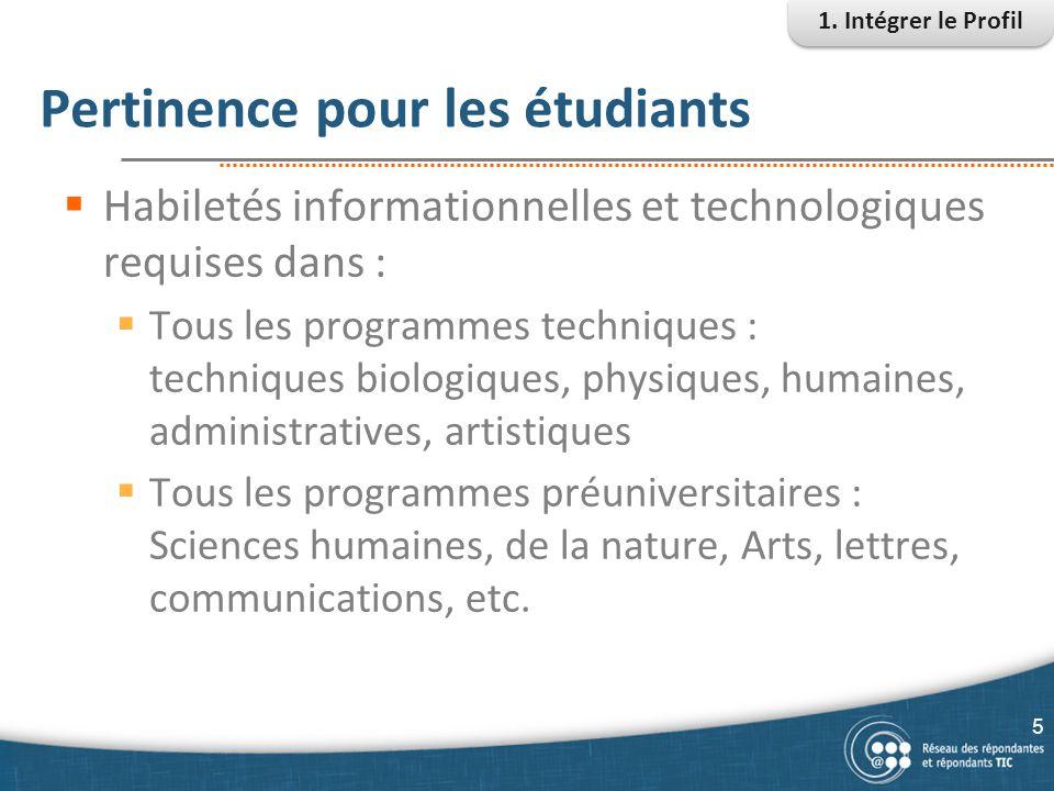 Pertinence pour les étudiants  Habiletés informationnelles et technologiques requises dans :  Tous les programmes techniques : techniques biologique