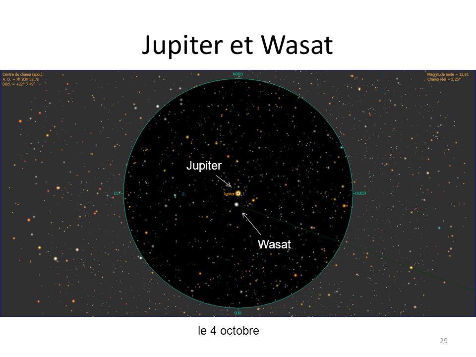 Jupiter et Wasat 29 le 4 octobre Jupiter Wasat