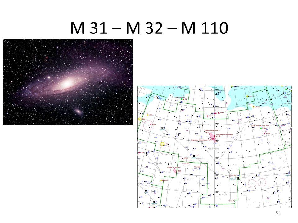 M 31 – M 32 – M 110 51