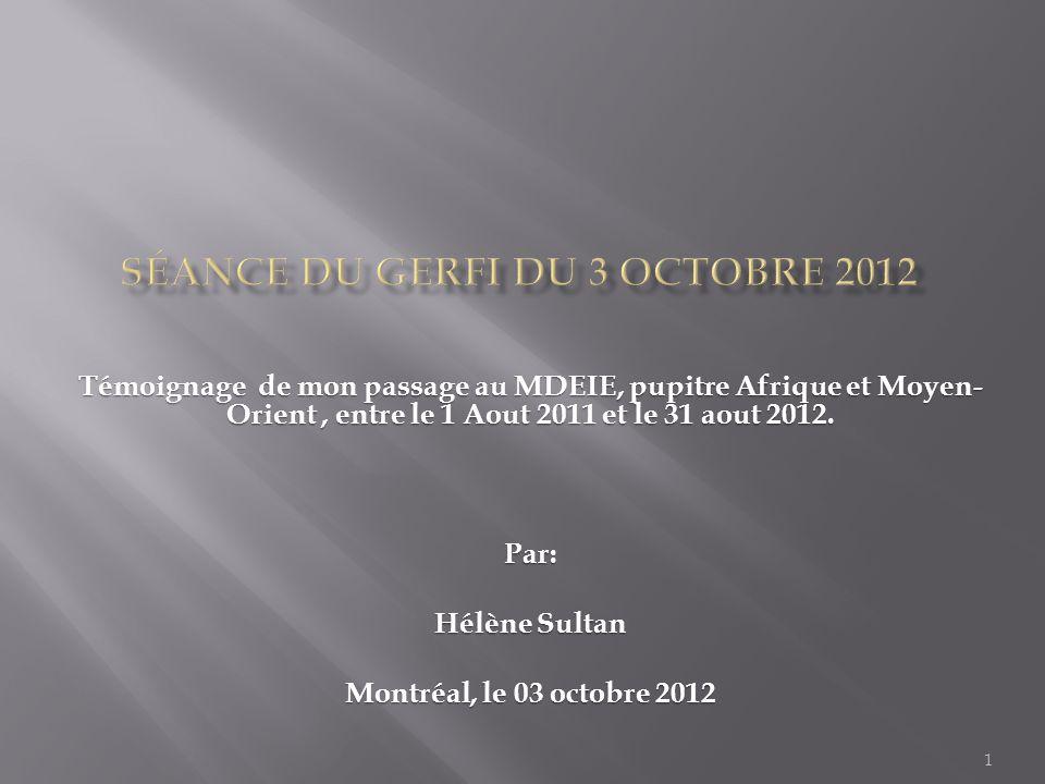 Témoignage de mon passage au MDEIE, pupitre Afrique et Moyen- Orient, entre le 1 Aout 2011 et le 31 aout 2012.