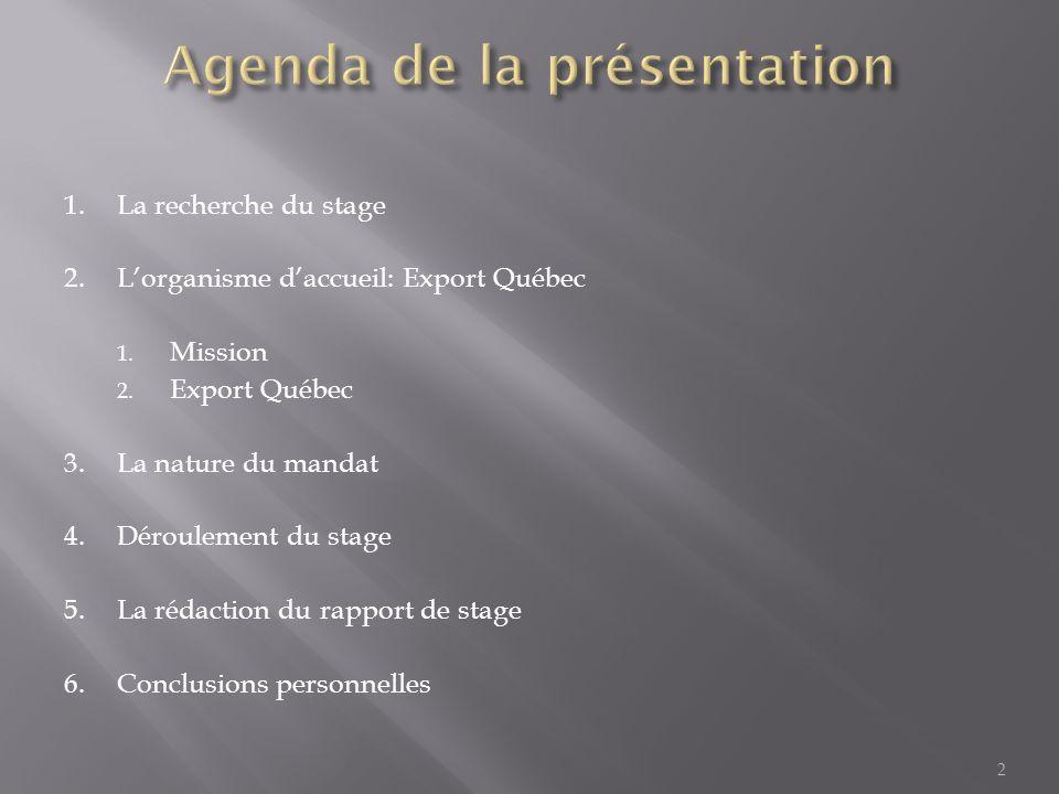 1.La recherche du stage 2.L'organisme d'accueil: Export Québec 1.