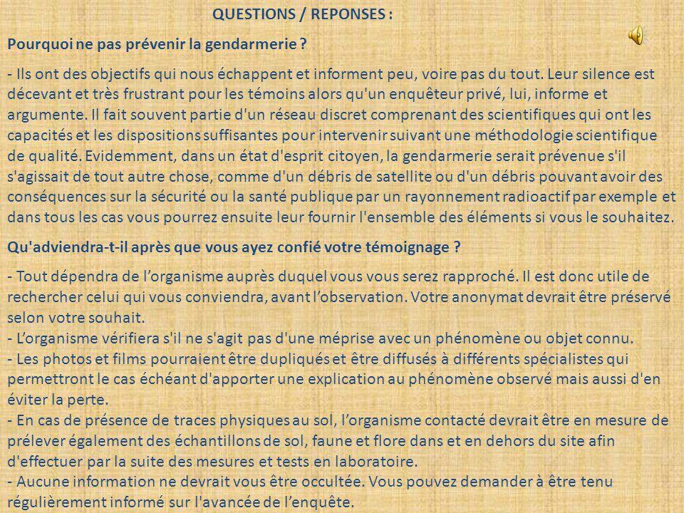 QUESTIONS / REPONSES : Pourquoi ne pas prévenir la gendarmerie ? - Ils ont des objectifs qui nous échappent et informent peu, voire pas du tout. Leur