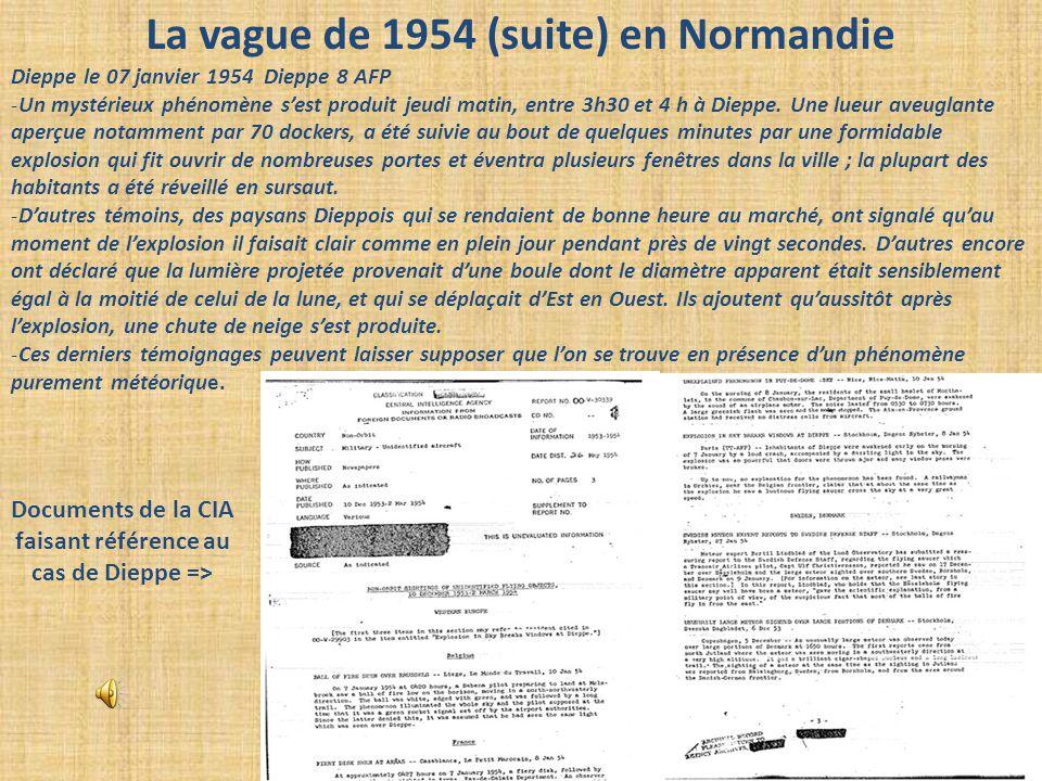 La vague de 1954 (suite) en Normandie Dieppe le 07 janvier 1954 Dieppe 8 AFP -Un mystérieux phénomène s'est produit jeudi matin, entre 3h30 et 4 h à D