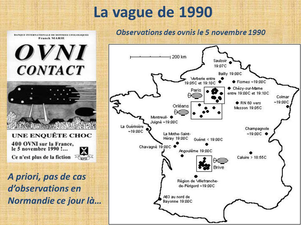 La vague de 1990 Observations des ovnis le 5 novembre 1990 A priori, pas de cas d'observations en Normandie ce jour là…