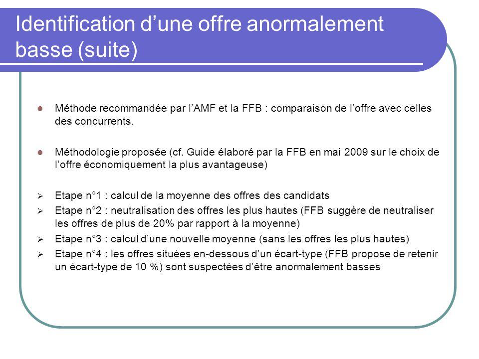 Identification d'une offre anormalement basse (suite) Méthode recommandée par l'AMF et la FFB : comparaison de l'offre avec celles des concurrents. Mé