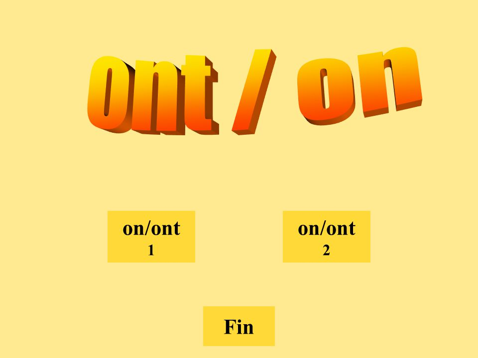 choix on/ont 1 on/ont 2 Fin