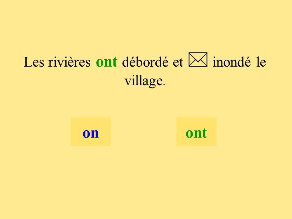 13 Les rivières  débordé et  inondé le village. onont