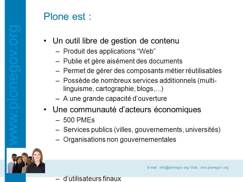 "E-mail : info@plonegov.org | Web : www.plonegov.org www.plonegov.org Plone est : Un outil libre de gestion de contenu –Produit des applications ""Web"""