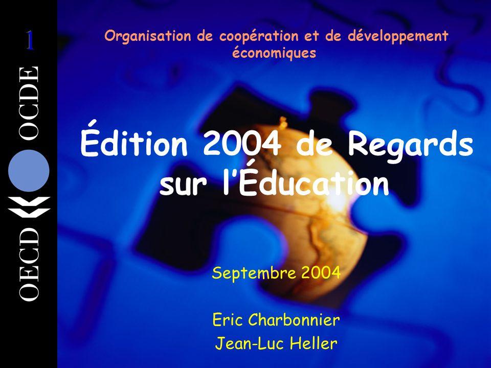 Organisation de coopération et de développement économiques Édition 2004 de Regards sur l'Éducation Septembre 2004 Eric Charbonnier Jean-Luc Heller