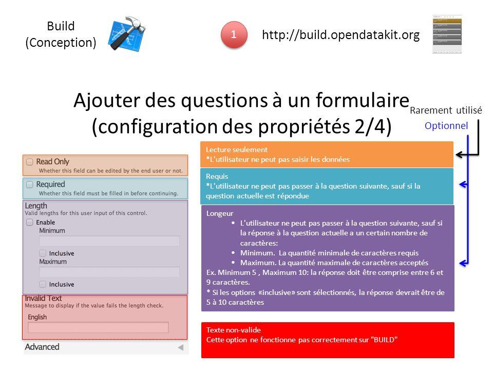 Ajouter des questions à un formulaire (configuration des propriétés 2/4) Lecture seulement *L'utilisateur ne peut pas saisir les données Requis *L'uti