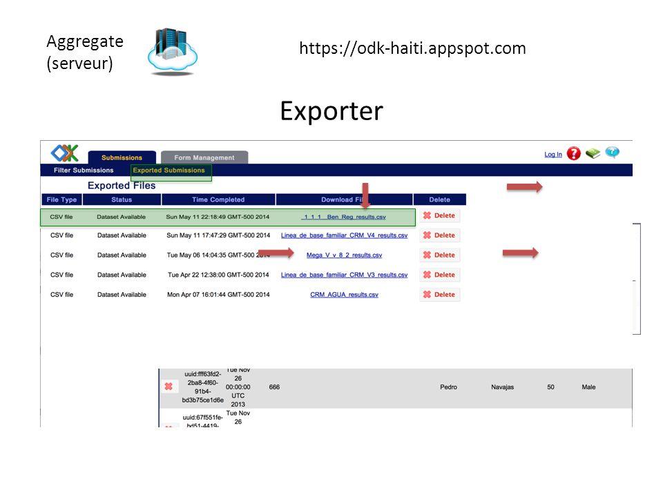 Aggregate (serveur) https://odk-haiti.appspot.com Exporter