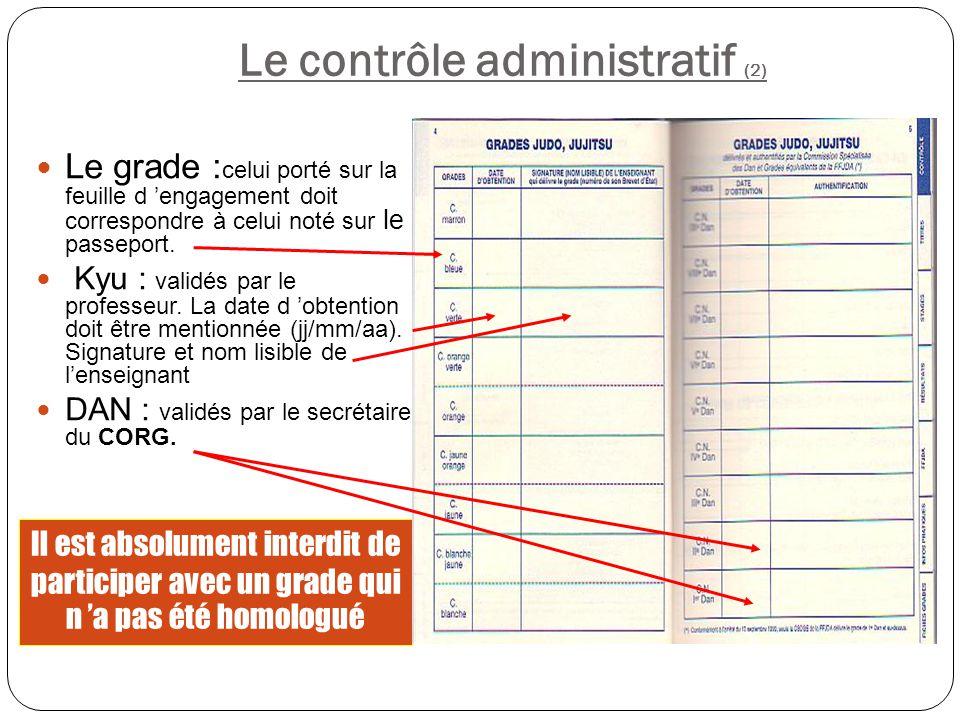 Le contrôle administratif (2) Le grade : celui porté sur la feuille d 'engagement doit correspondre à celui noté sur le passeport. Kyu : validés par l