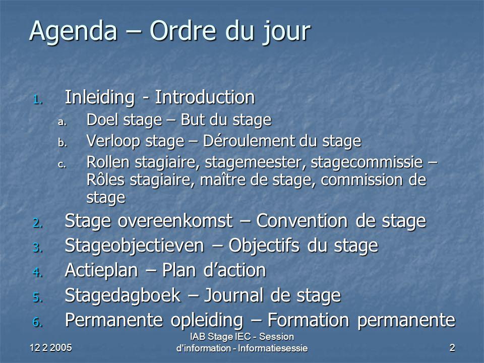 12 2 2005 IAB Stage IEC - Session d information - Informatiesessie73 Actiepunten Points d'action