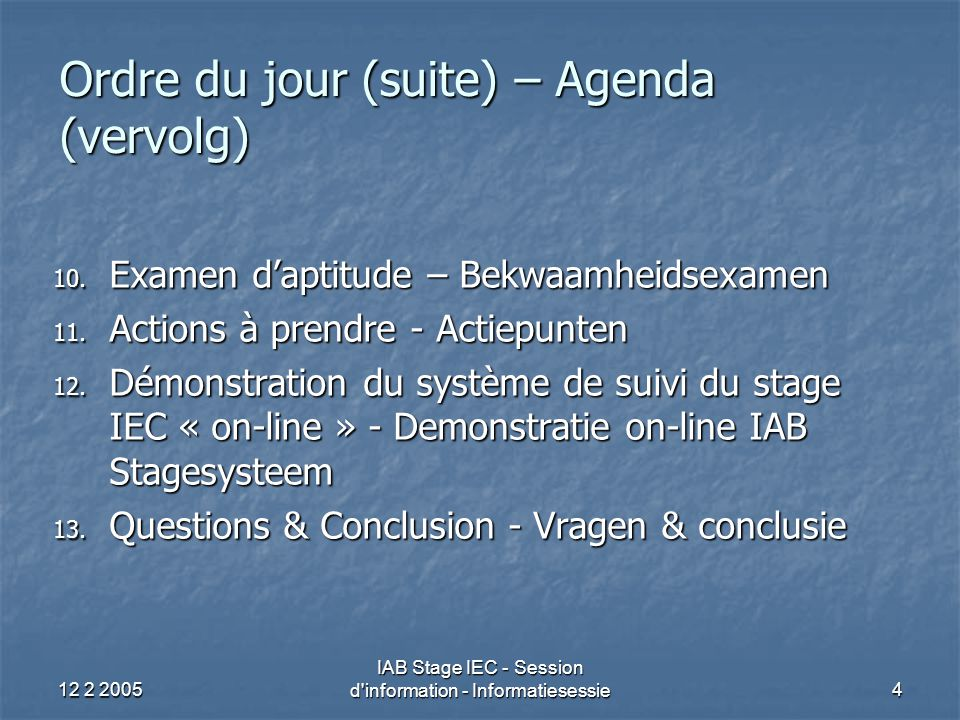 12 2 2005 IAB Stage IEC - Session d information - Informatiesessie5 Inleiding Introduction