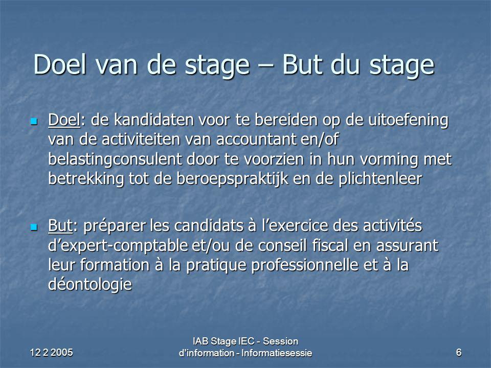 12 2 2005 IAB Stage IEC - Session d information - Informatiesessie37 Stageobjectieven (9) Derde stagejaar Derde stagejaar Advies geven over en toepassen van verplichtingen/formaliteiten: Advies geven over en toepassen van verplichtingen/formaliteiten: Registratie- & successierecht: successieplanning; … Registratie- & successierecht: successieplanning; … Vennootschapsrecht: fusie; splitsing; ontbinding; … Vennootschapsrecht: fusie; splitsing; ontbinding; … Advies geven over en verwerken in aangifte Advies geven over en verwerken in aangifte PB: meerwaarden op bedrijfsactiva; pensioenen & verzekeringen; fiscale woonplaats; heffingsbevoegdheid; expat statuut; … PB: meerwaarden op bedrijfsactiva; pensioenen & verzekeringen; fiscale woonplaats; heffingsbevoegdheid; expat statuut; … BTW: vaste inrichting; aansprakelijk vertegenwoordiger; onroerend goed transacties; e-commerce; … BTW: vaste inrichting; aansprakelijk vertegenwoordiger; onroerend goed transacties; e-commerce; … VenB: inbreng; verwerving eigen aandelen; fusie; splitsing; … VenB: inbreng; verwerving eigen aandelen; fusie; splitsing; … Verlenen van assistentie en advies doorheen de fiscale procedure Verlenen van assistentie en advies doorheen de fiscale procedure Invordering; … Invordering; … Technische kennis / Objectieven (vbn)