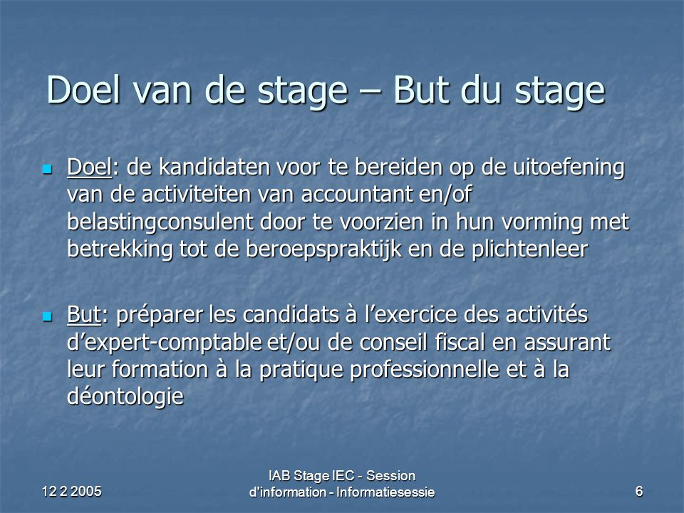 12 2 2005 IAB Stage IEC - Session d information - Informatiesessie7 Verloop stage