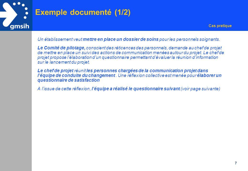 7 Exemple documenté (1/2) Un établissement veut mettre en place un dossier de soins pour les personnels soignants. Le Comité de pilotage, conscient de