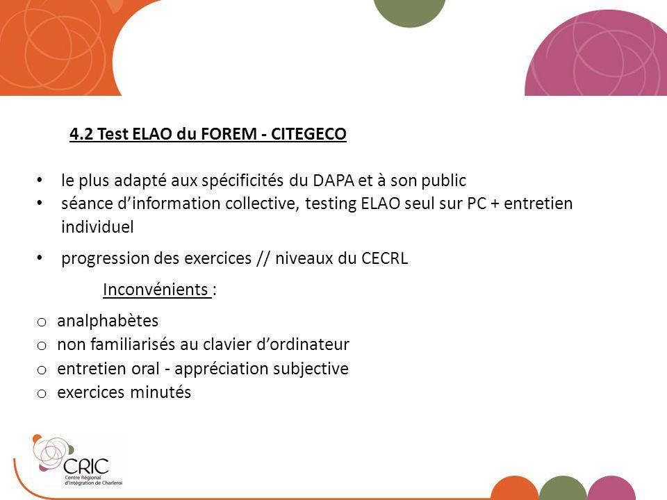 4.2 Test ELAO du FOREM - CITEGECO le plus adapté aux spécificités du DAPA et à son public séance d'information collective, testing ELAO seul sur PC +