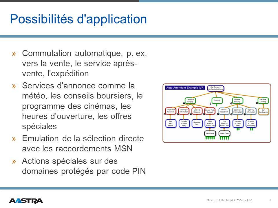 3© 2006 DeTeWe GmbH - PM Possibilités d application »Commutation automatique, p.
