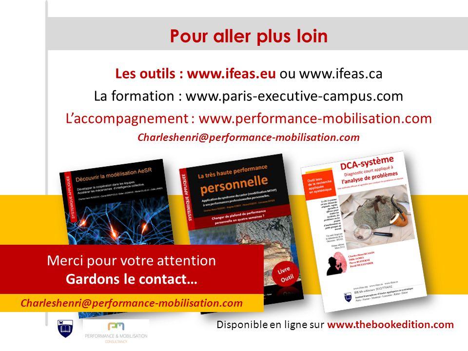 Pour aller plus loin Les outils : www.ifeas.eu ou www.ifeas.ca La formation : www.paris-executive-campus.com L'accompagnement : www.performance-mobili