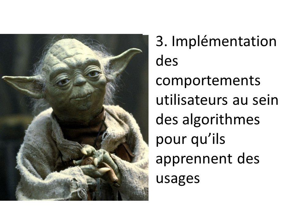 3. Implémentation des comportements utilisateurs au sein des algorithmes pour qu'ils apprennent des usages