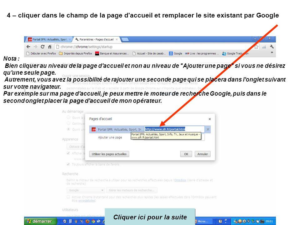 4 – cliquer dans le champ de la page d accueil et remplacer le site existant par Google Nota : Bien cliquer au niveau de la page d accueil et non au niveau de Ajouter une page si vous ne désirez qu une seule page.