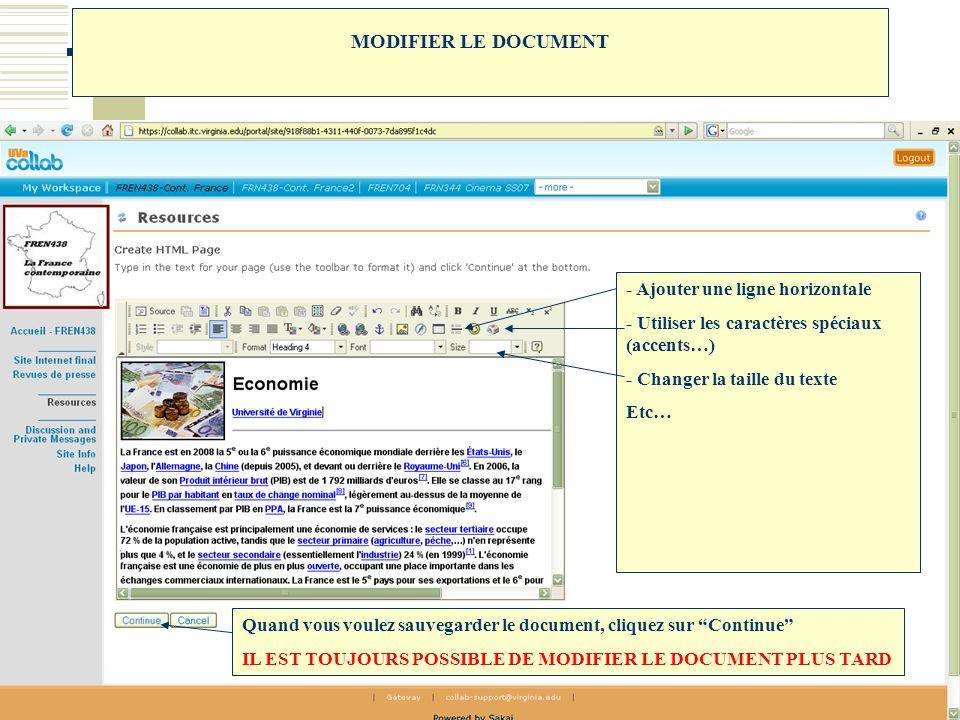 MODIFIER LE DOCUMENT - Ajouter une ligne horizontale - Utiliser les caractères spéciaux (accents…) - Changer la taille du texte Etc… Quand vous voulez