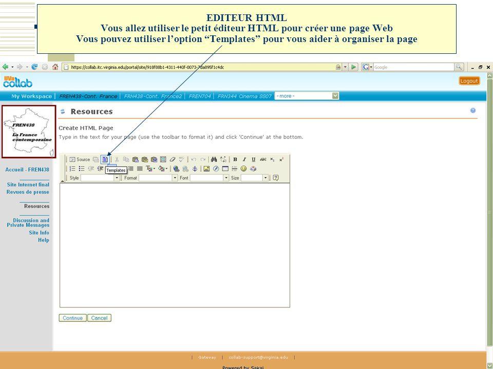 """EDITEUR HTML Vous allez utiliser le petit éditeur HTML pour créer une page Web Vous pouvez utiliser l'option """"Templates"""" pour vous aider à organiser l"""