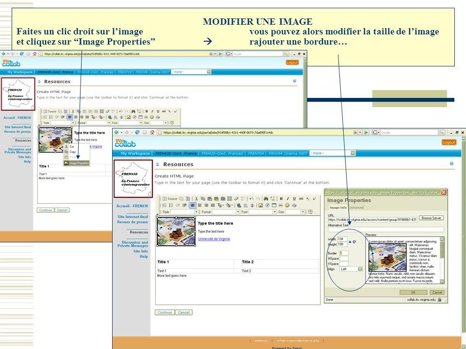 """MODIFIER UNE IMAGE Faites un clic droit sur l'image vous pouvez alors modifier la taille de l'image et cliquez sur """"Image Properties""""  rajouter une b"""