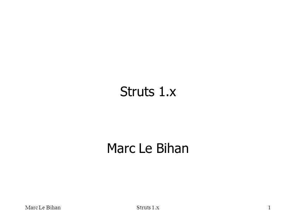 Marc Le BihanStruts 1.x1 Marc Le Bihan