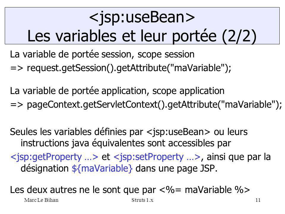 Marc Le BihanStruts 1.x11 La variable de portée session, scope session => request.getSession().getAttribute(