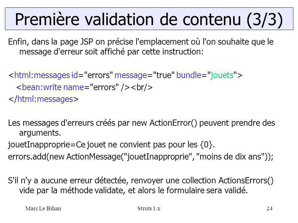 Marc Le BihanStruts 1.x24 Enfin, dans la page JSP on précise l'emplacement où l'on souhaite que le message d'erreur soit affiché par cette instruction