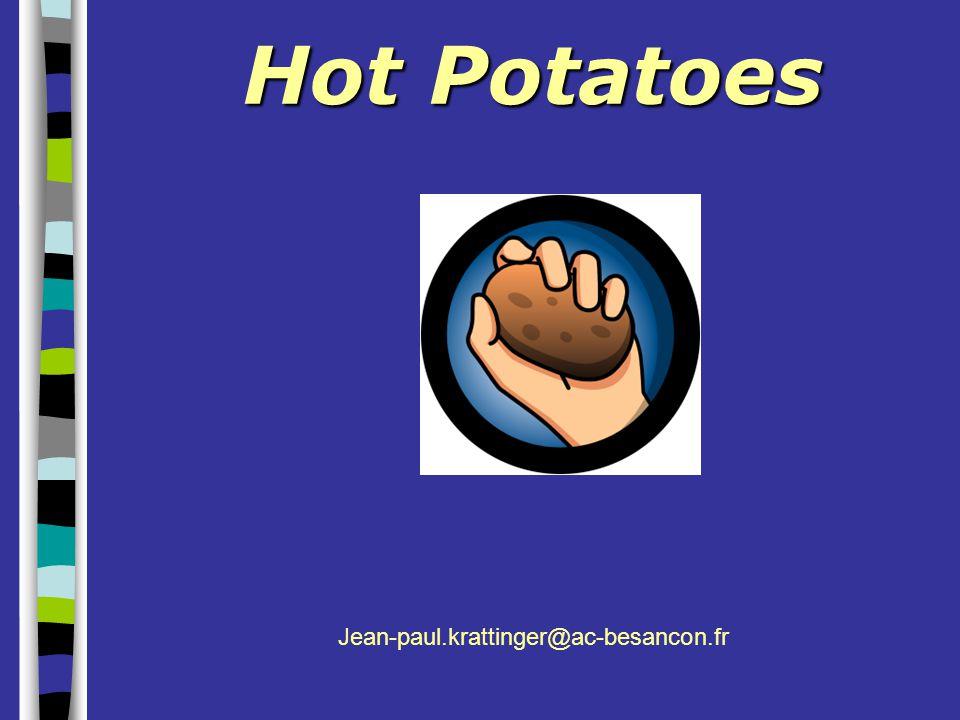 Hot Potatoes Jean-paul.krattinger@ac-besancon.fr