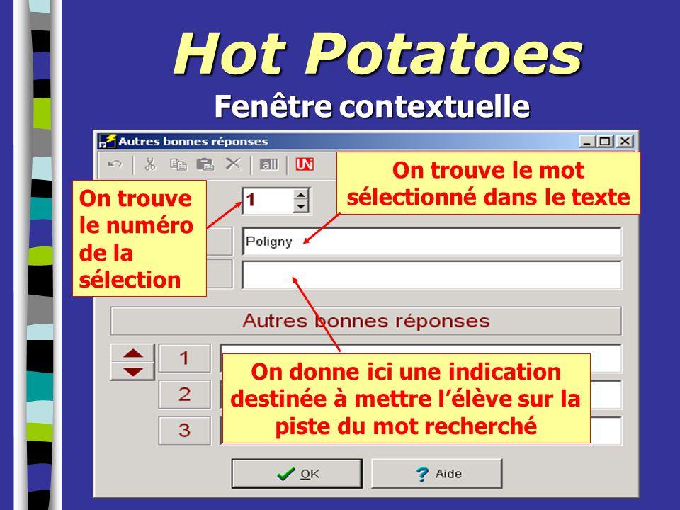 Hot Potatoes On trouve le numéro de la sélection On trouve le mot sélectionné dans le texte On donne ici une indication destinée à mettre l'élève sur