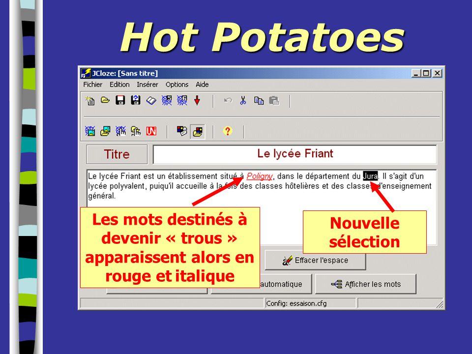 Hot Potatoes Les mots destinés à devenir « trous » apparaissent alors en rouge et italique Nouvelle sélection