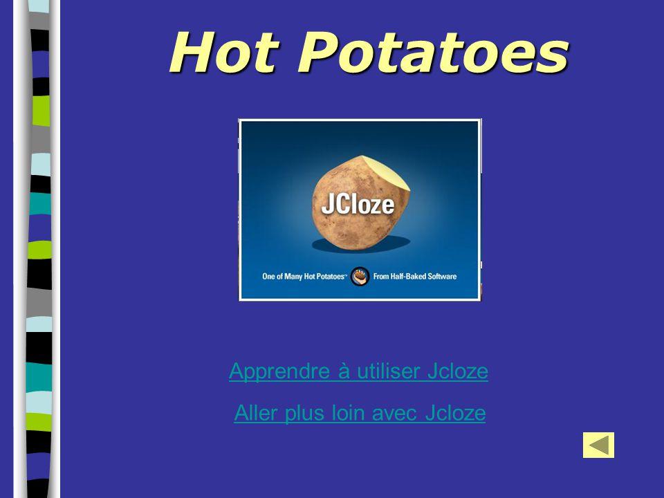 Hot Potatoes Apprendre à utiliser Jcloze Aller plus loin avec Jcloze