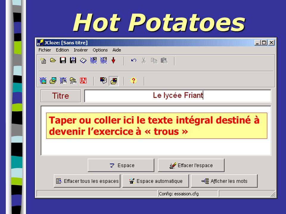 Hot Potatoes Taper ou coller ici le texte intégral destiné à devenir l'exercice à « trous »
