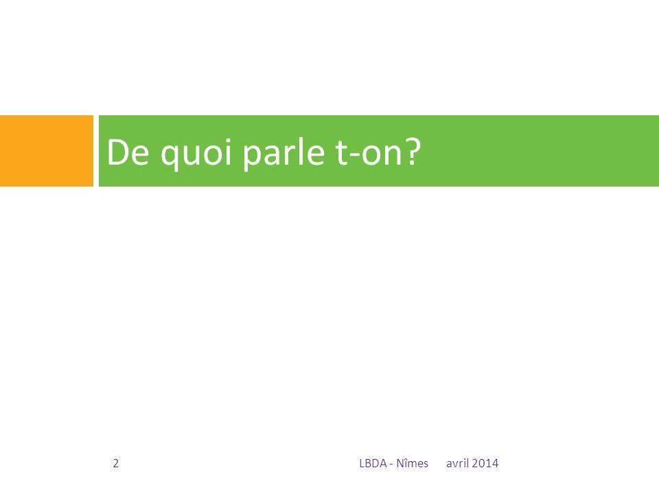 De quoi parle t-on? avril 2014LBDA - Nîmes2